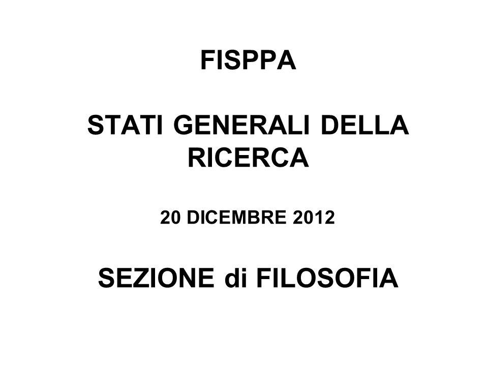 FISPPA STATI GENERALI DELLA RICERCA 20 DICEMBRE 2012 SEZIONE di FILOSOFIA