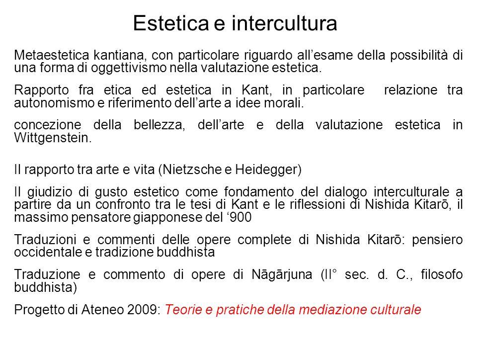 Estetica e intercultura Metaestetica kantiana, con particolare riguardo allesame della possibilità di una forma di oggettivismo nella valutazione este