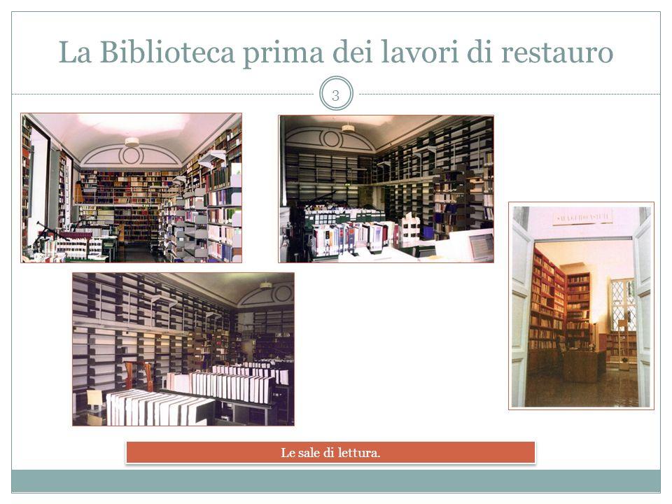 Uffici e sale di catalogazione La Biblioteca prima dei lavori di restauro 4
