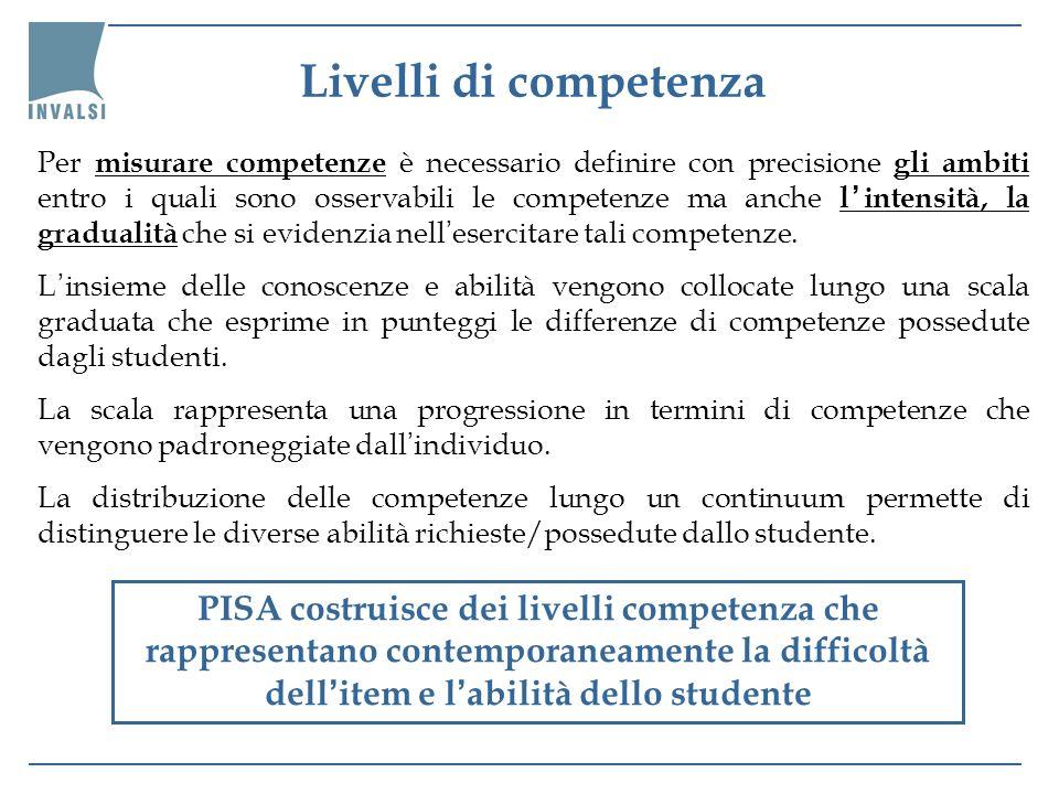 Per misurare competenze è necessario definire con precisione gli ambiti entro i quali sono osservabili le competenze ma anche l intensità, la graduali