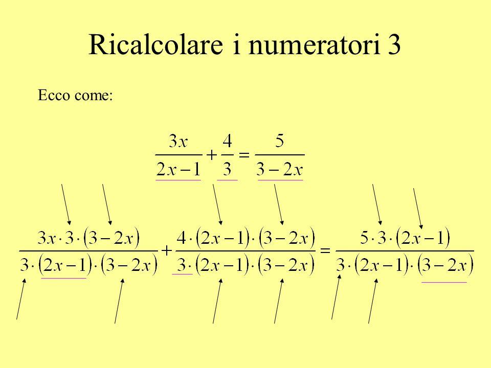 Ricalcolare i numeratori 3 Ecco come: