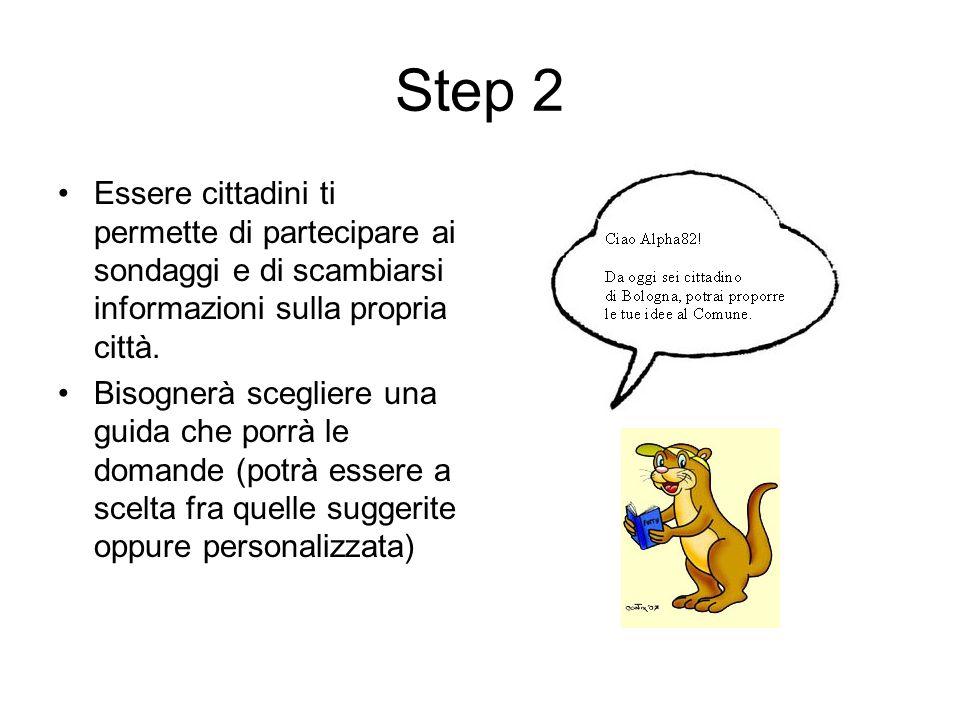 Step 2 Essere cittadini ti permette di partecipare ai sondaggi e di scambiarsi informazioni sulla propria città. Bisognerà scegliere una guida che por