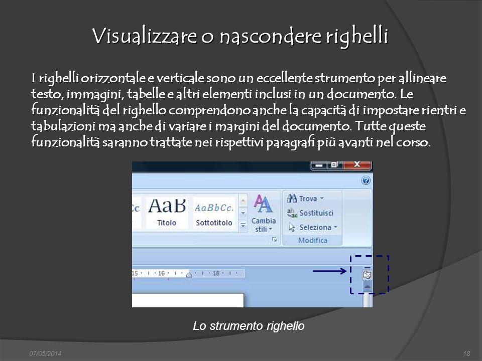 07/05/201418 Visualizzare o nascondere righelli finestra di dialogo Nuovo, nella quale si può scegliere sia il documento vuoto, sia un altro documento