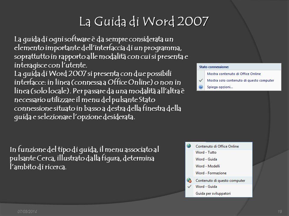 07/05/201419 La Guida di Word 2007 finestra di dialogo Nuovo, nella quale si può scegliere sia il documento vuoto, sia un altro documento tipo, da sce