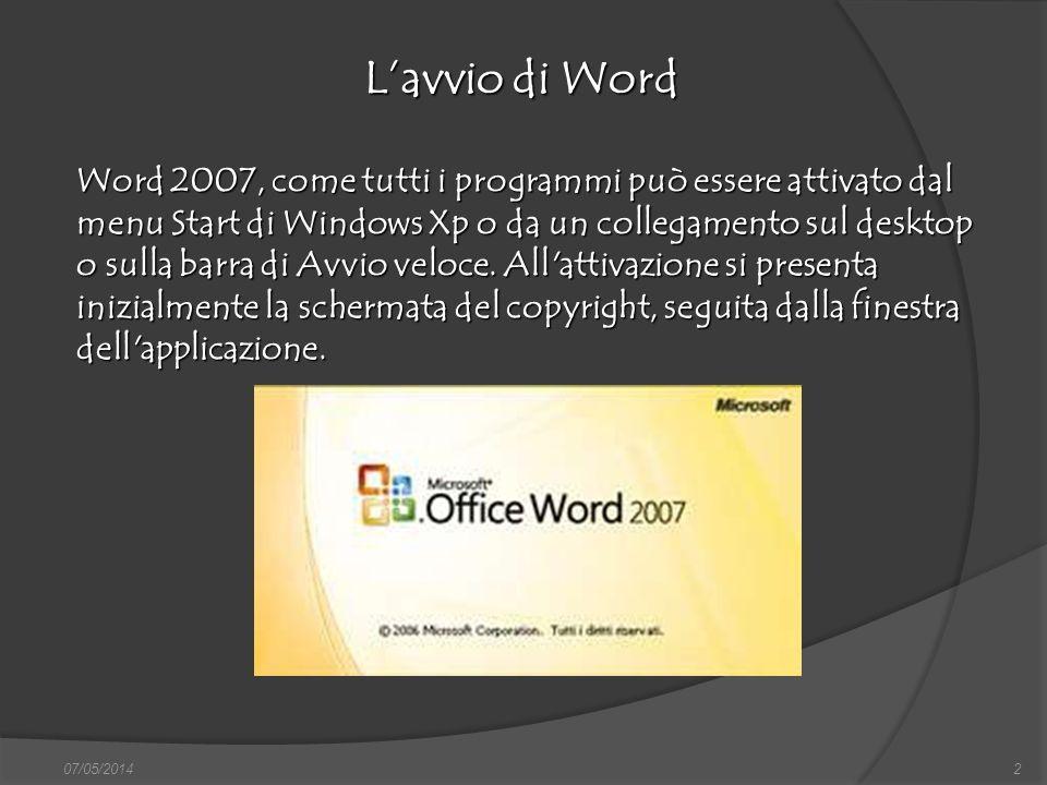 2 Lavvio di Word Word 2007, come tutti i programmi può essere attivato dal menu Start di Windows Xp o da un collegamento sul desktop o sulla barra di