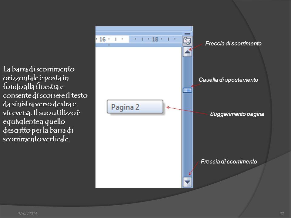 07/05/201432 Freccia di scorrimento Casella di spostamento Suggerimento pagina Freccia di scorrimento La barra di scorrimento orizzontale è posta in f
