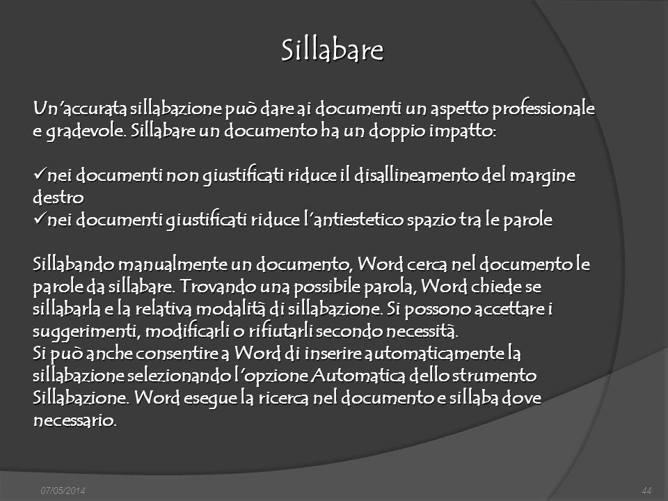07/05/201444 Sillabare finestra di dialogo Nuovo, nella quale si può scegliere sia il documento vuoto, sia un altro documento tipo, da scegliere tra i
