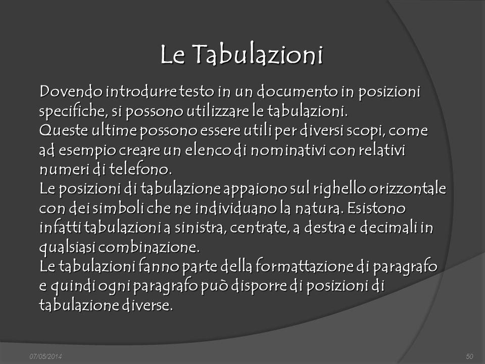 07/05/201450 Le Tabulazioni finestra di dialogo Nuovo, nella quale si può scegliere sia il documento vuoto, sia un altro documento tipo, da scegliere