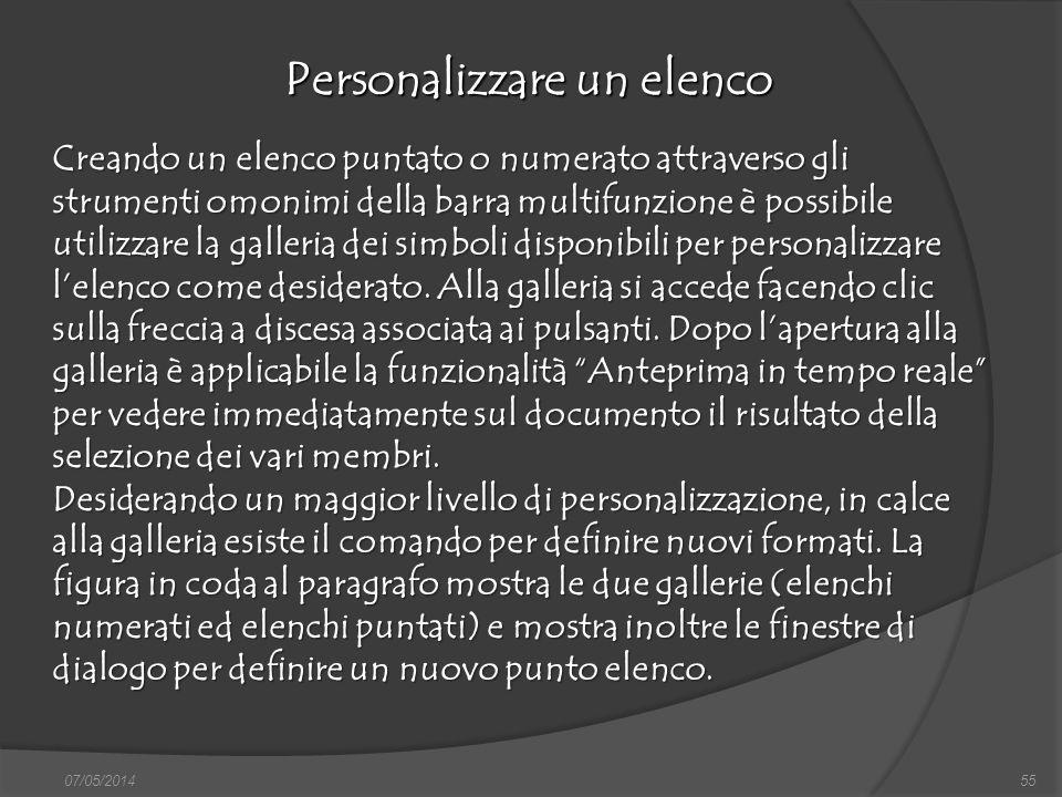 07/05/201455 Personalizzare un elenco finestra di dialogo Nuovo, nella quale si può scegliere sia il documento vuoto, sia un altro documento tipo, da