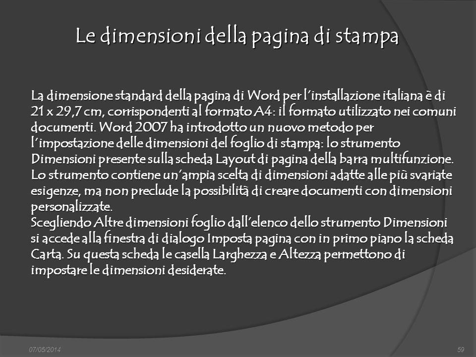 07/05/201459 Le dimensioni della pagina di stampa finestra di dialogo Nuovo, nella quale si può scegliere sia il documento vuoto, sia un altro documen
