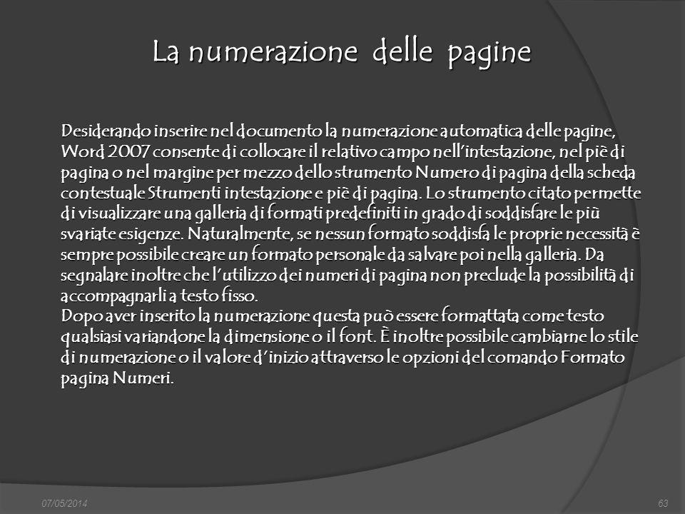 07/05/201463 La numerazione delle pagine finestra di dialogo Nuovo, nella quale si può scegliere sia il documento vuoto, sia un altro documento tipo,