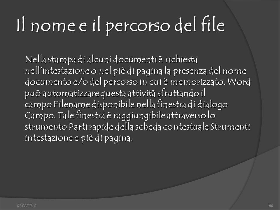 07/05/201465 Il nome e il percorso del file Nella stampa di alcuni documenti è richiesta nellintestazione o nel piè di pagina la presenza del nome doc