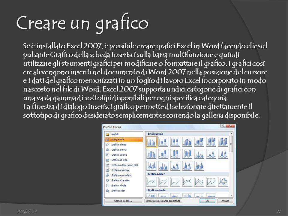 07/05/201477 Creare un grafico Se è installato Excel 2007, è possibile creare grafici Excel in Word facendo clic sul pulsante Grafico della scheda Ins