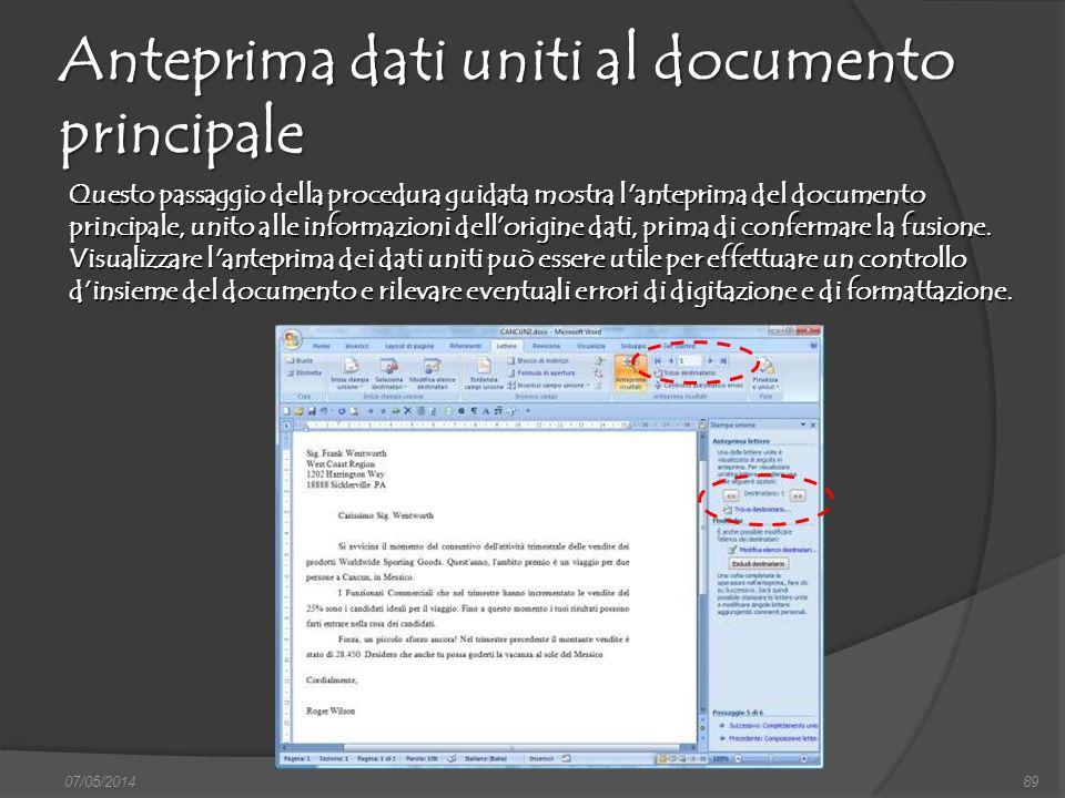 Anteprima dati uniti al documento principale 07/05/201489 Questo passaggio della procedura guidata mostra l'anteprima del documento principale, unito