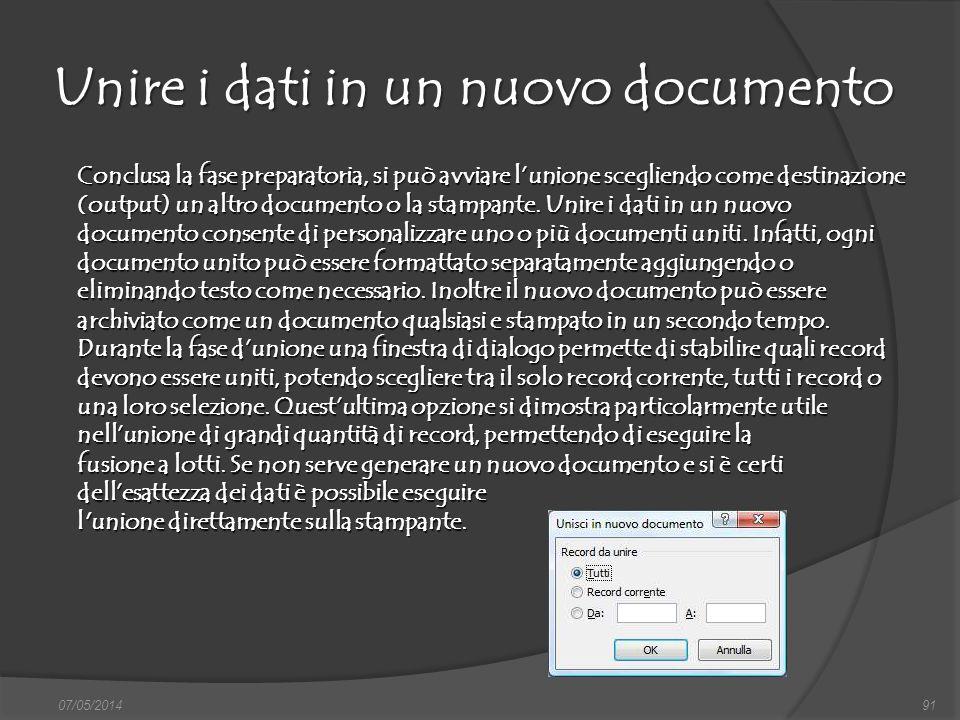 Unire i dati in un nuovo documento 07/05/201491 Conclusa la fase preparatoria, si può avviare lunione scegliendo come destinazione (output) un altro d