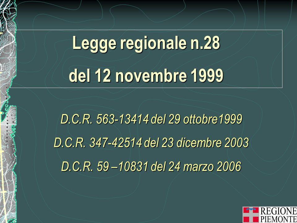 D.C.R.563-13414 del 29 ottobre1999 D.C.R. 347-42514 del 23 dicembre 2003 D.C.R.