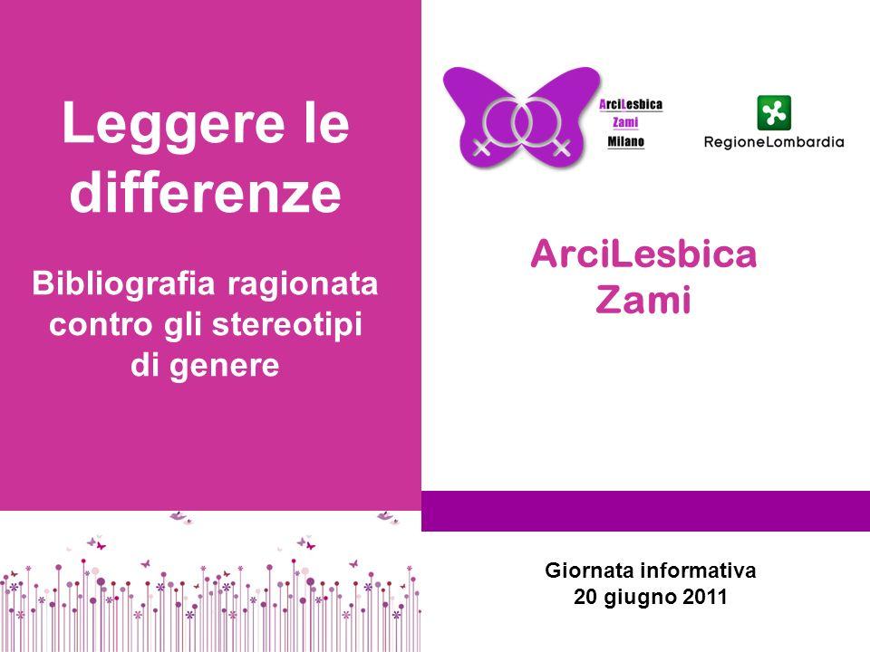 ArciLesbica Zami Leggere le differenze Bibliografia ragionata contro gli stereotipi di genere Giornata informativa 20 giugno 2011