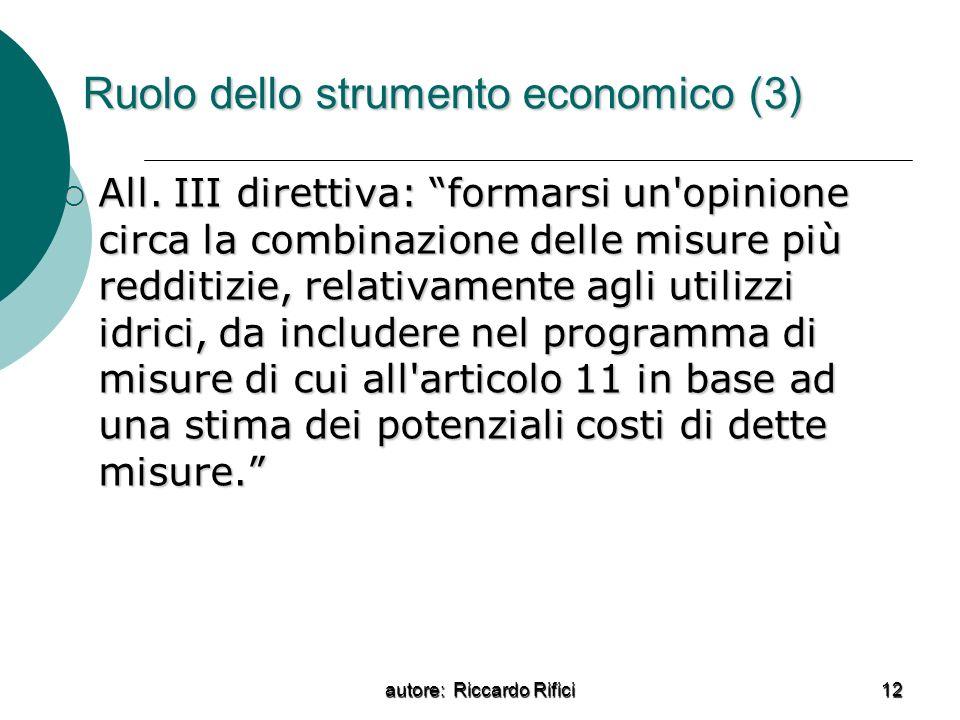 autore: Riccardo Rifici 12 Ruolo dello strumento economico (3) All. III direttiva: formarsi un'opinione circa la combinazione delle misure più redditi