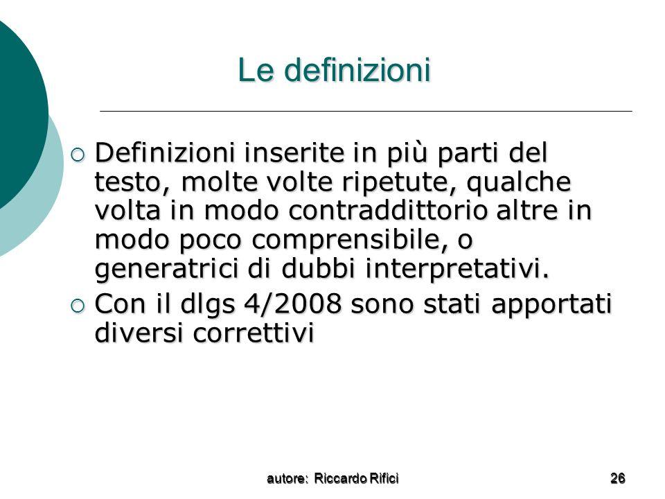 autore: Riccardo Rifici 26 Le definizioni Definizioni inserite in più parti del testo, molte volte ripetute, qualche volta in modo contraddittorio alt