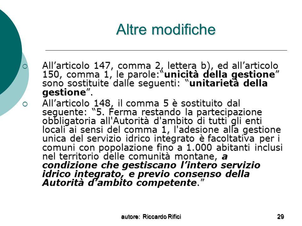 autore: Riccardo Rifici 29 Altre modifiche Allarticolo 147, comma 2, lettera b), ed allarticolo 150, comma 1, le parole:unicità della gestione sono so