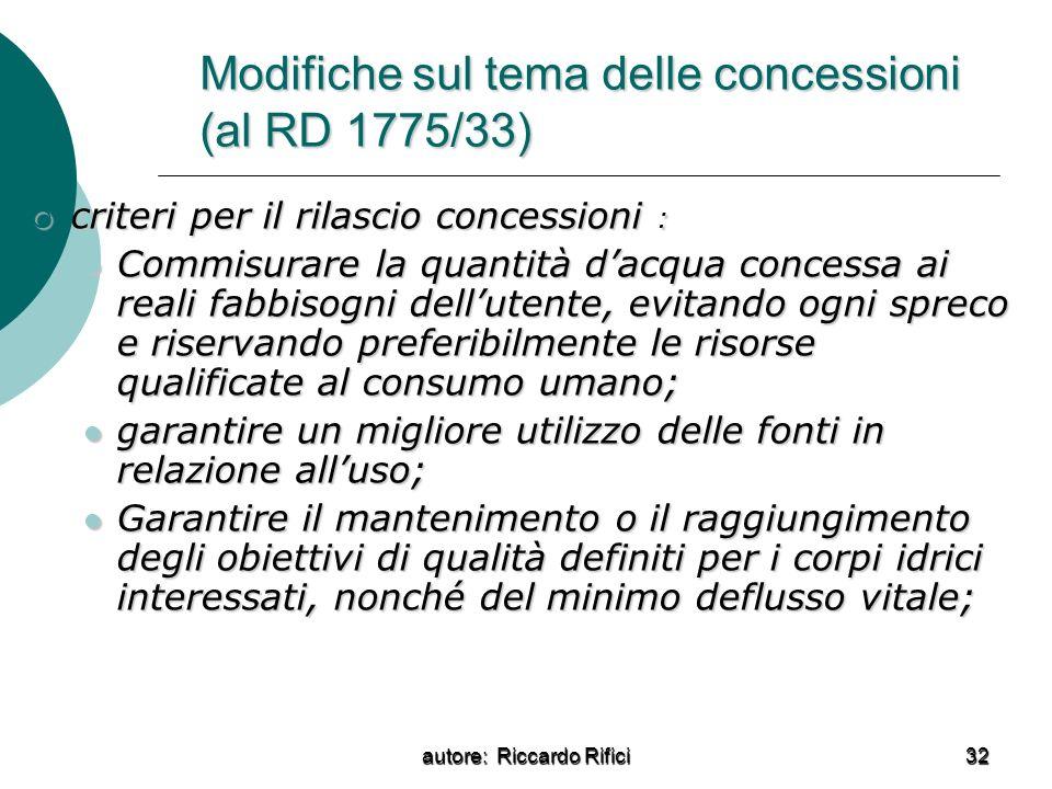 autore: Riccardo Rifici 32 Modifiche sul tema delle concessioni (al RD 1775/33) criteri per il rilascio concessioni : criteri per il rilascio concessi