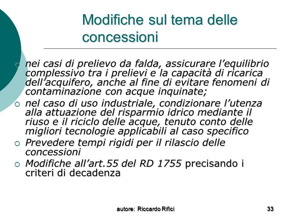autore: Riccardo Rifici 33 Modifiche sul tema delle concessioni nei casi di prelievo da falda, assicurare lequilibrio complessivo tra i prelievi e la
