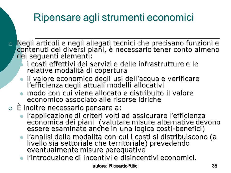 autore: Riccardo Rifici 35 Ripensare agli strumenti economici Negli articoli e negli allegati tecnici che precisano funzioni e contenuti dei diversi p