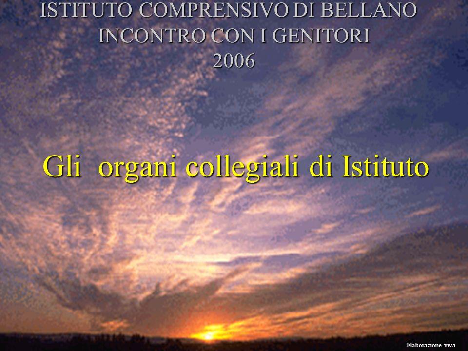 Elaborazione viva Gli organi collegiali di Istituto ISTITUTO COMPRENSIVO DI BELLANO INCONTRO CON I GENITORI 2006