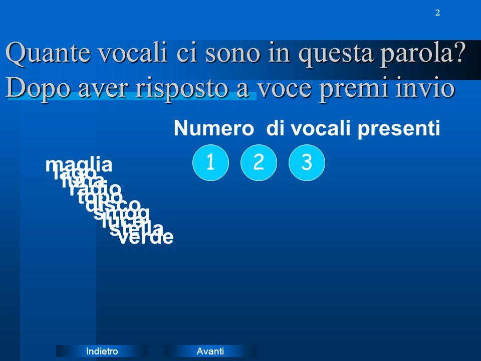 AvantiIndietro 2 Quante vocali ci sono in questa parola.
