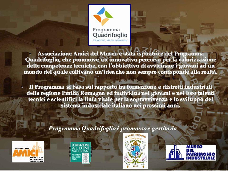 Associazione Amici del Museo è stata ispiratrice del Programma Quadrifoglio, che promuove un innovativo percorso per la valorizzazione delle competenz