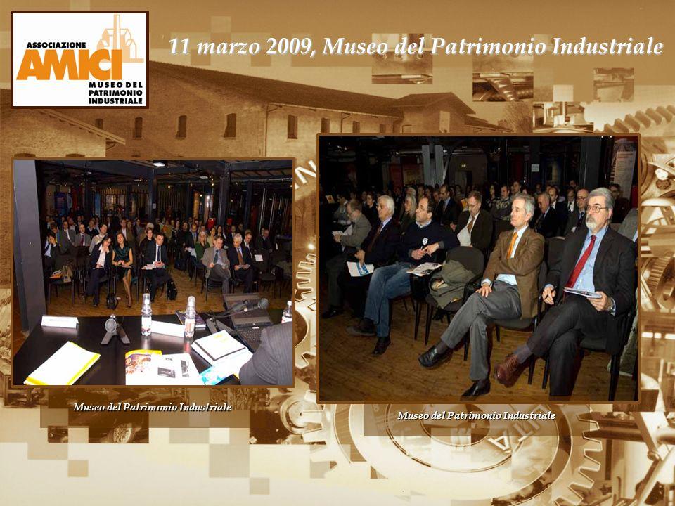 11 marzo 2009, Museo del Patrimonio Industriale Museo del Patrimonio Industriale