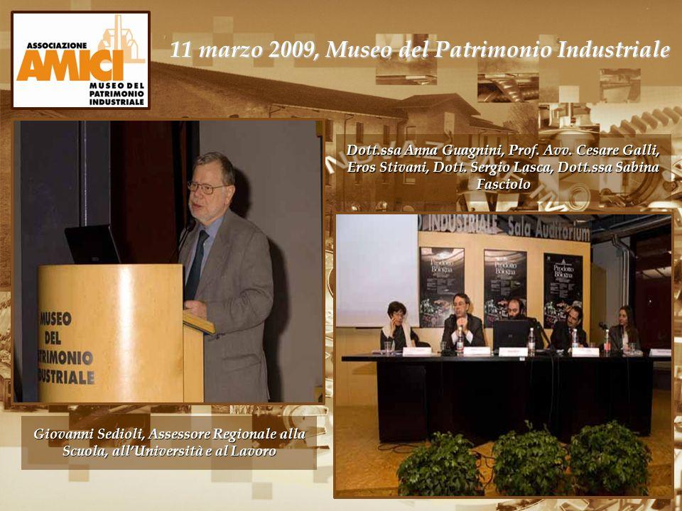 11 marzo 2009, Museo del Patrimonio Industriale Dott.ssa Anna Guagnini, Prof. Avv. Cesare Galli, Eros Stivani, Dott. Sergio Lasca, Dott.ssa Sabina Fas