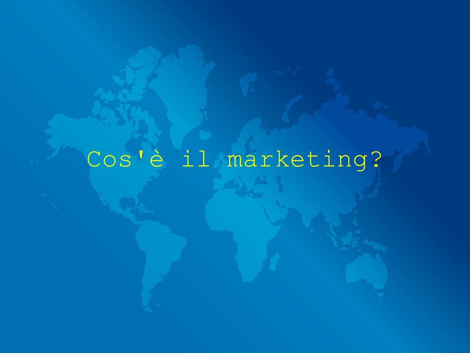 Cos'è il marketing?