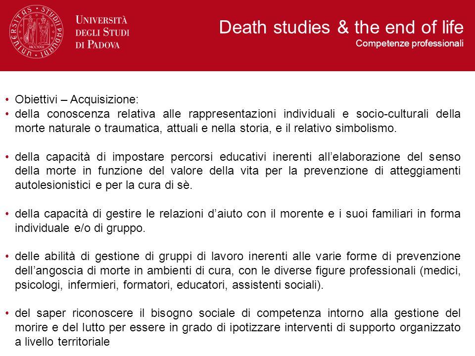 Obiettivi – Acquisizione: della conoscenza relativa alle rappresentazioni individuali e socio-culturali della morte naturale o traumatica, attuali e nella storia, e il relativo simbolismo.