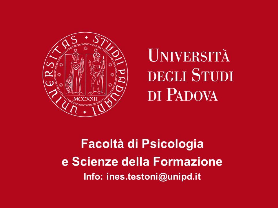 Facoltà di Psicologia e Scienze della Formazione Info: ines.testoni@unipd.it