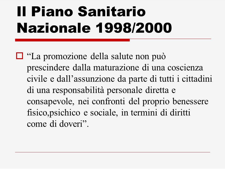 Il Piano Sanitario Nazionale 1998/2000 La promozione della salute non può prescindere dalla maturazione di una coscienza civile e dallassunzione da pa