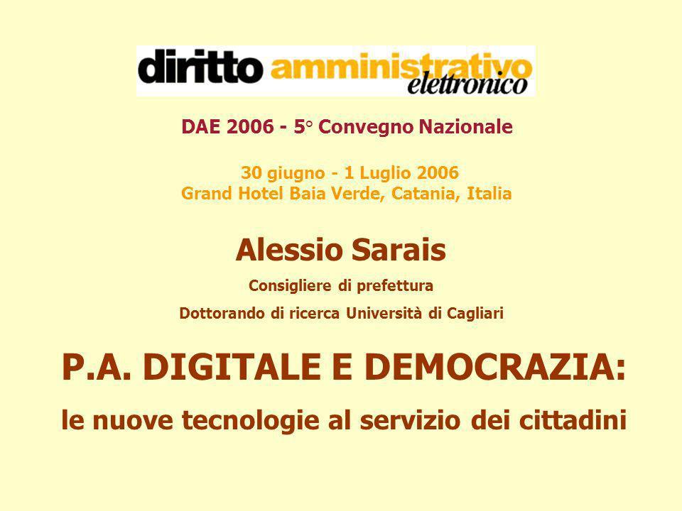 DAE 2006 - 5° Convegno Nazionale 30 giugno - 1 Luglio 2006 Grand Hotel Baia Verde, Catania, Italia Alessio Sarais Consigliere di prefettura Dottorando di ricerca Università di Cagliari P.A.