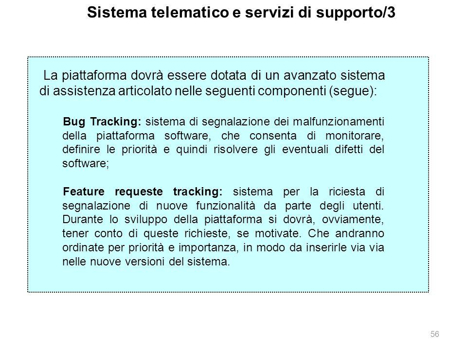 56 La piattaforma dovrà essere dotata di un avanzato sistema di assistenza articolato nelle seguenti componenti (segue): Bug Tracking: sistema di segn
