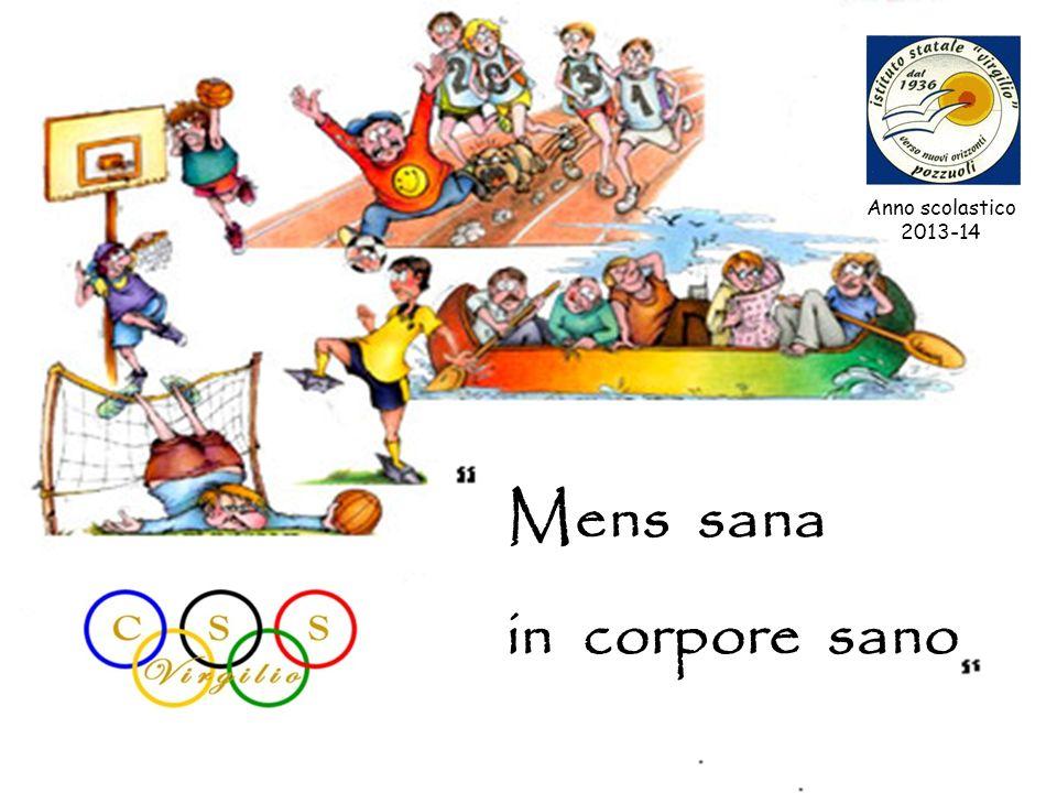 Mens sana in corpore sano Anno scolastico 2013-14