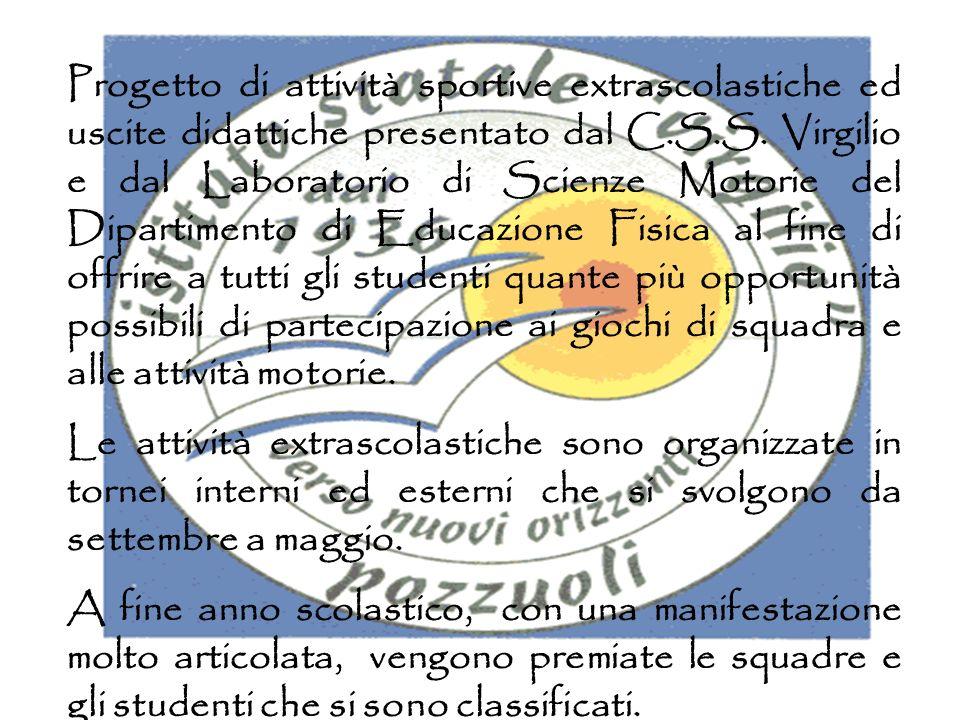Progetto di attività sportive extrascolastiche ed uscite didattiche presentato dal C.S.S. Virgilio e dal Laboratorio di Scienze Motorie del Dipartimen