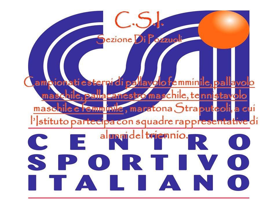 C.S.I. Sezione Di Pozzuoli Campionati esterni di pallavolo femminile, pallavolo maschile, pallacanestro maschile, tennistavolo maschile e femminile, m