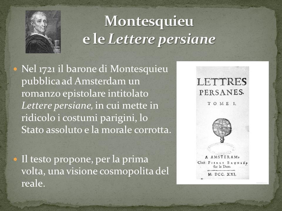 Nel 1721 il barone di Montesquieu pubblica ad Amsterdam un romanzo epistolare intitolato Lettere persiane, in cui mette in ridicolo i costumi parigini