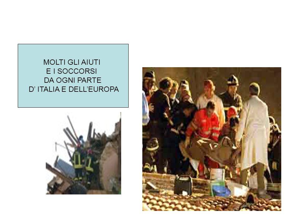 MOLTI GLI AIUTI E I SOCCORSI DA OGNI PARTE D ITALIA E DELLEUROPA