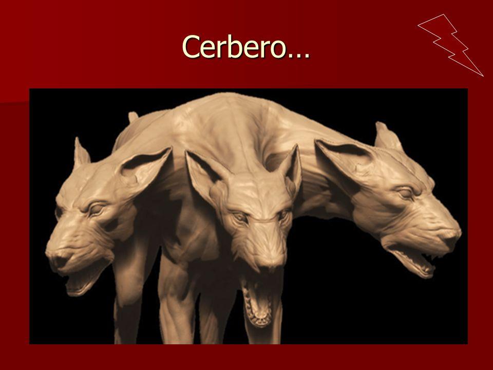 Cerbero…