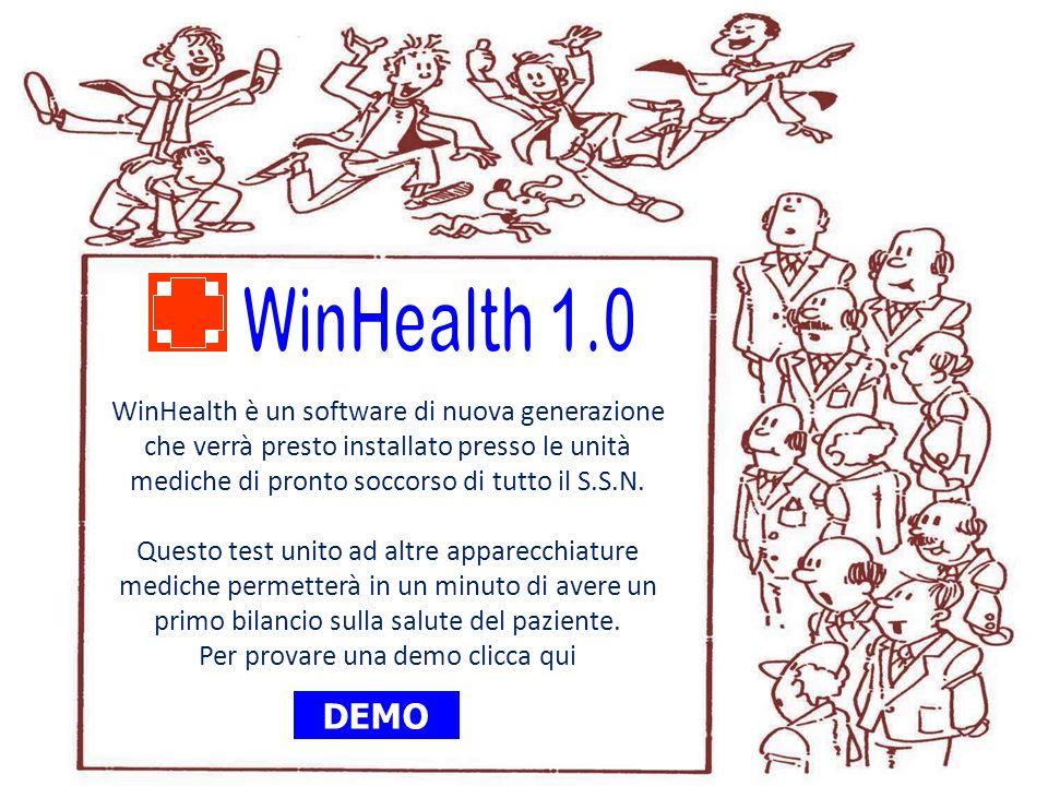 WinHealth 1.0 WinHealth è un software di nuova generazione che verrà presto installato presso le unità mediche di pronto soccorso di tutto il S.S.N.