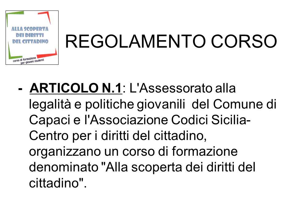 REGOLAMENTO CORSO - ARTICOLO N.1: L'Assessorato alla legalità e politiche giovanili del Comune di Capaci e l'Associazione Codici Sicilia- Centro per i