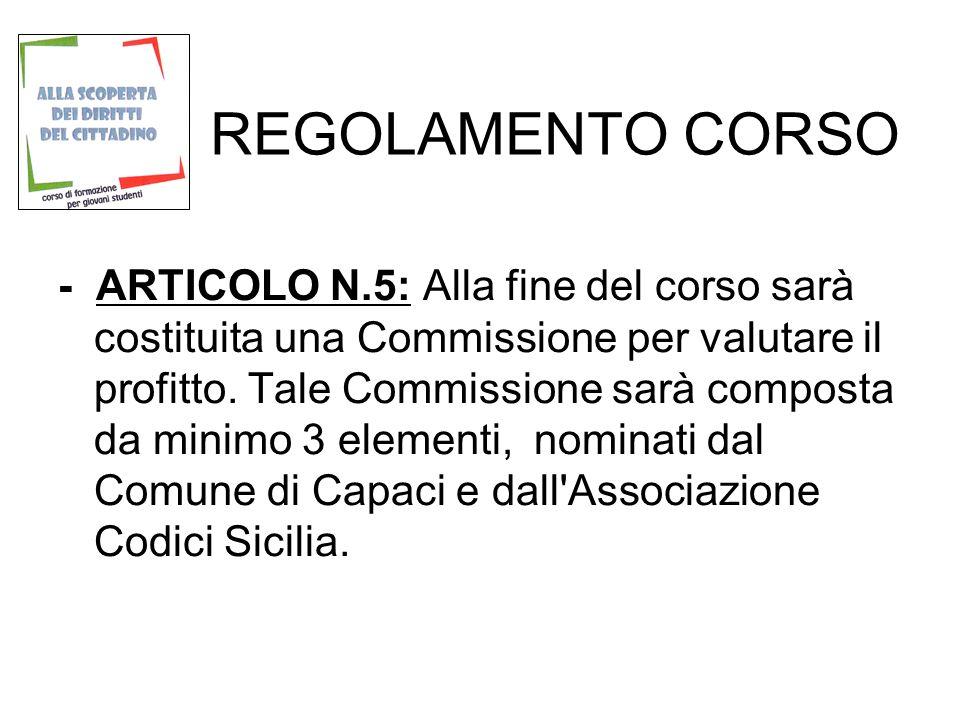 REGOLAMENTO CORSO - ARTICOLO N.5: Alla fine del corso sarà costituita una Commissione per valutare il profitto.