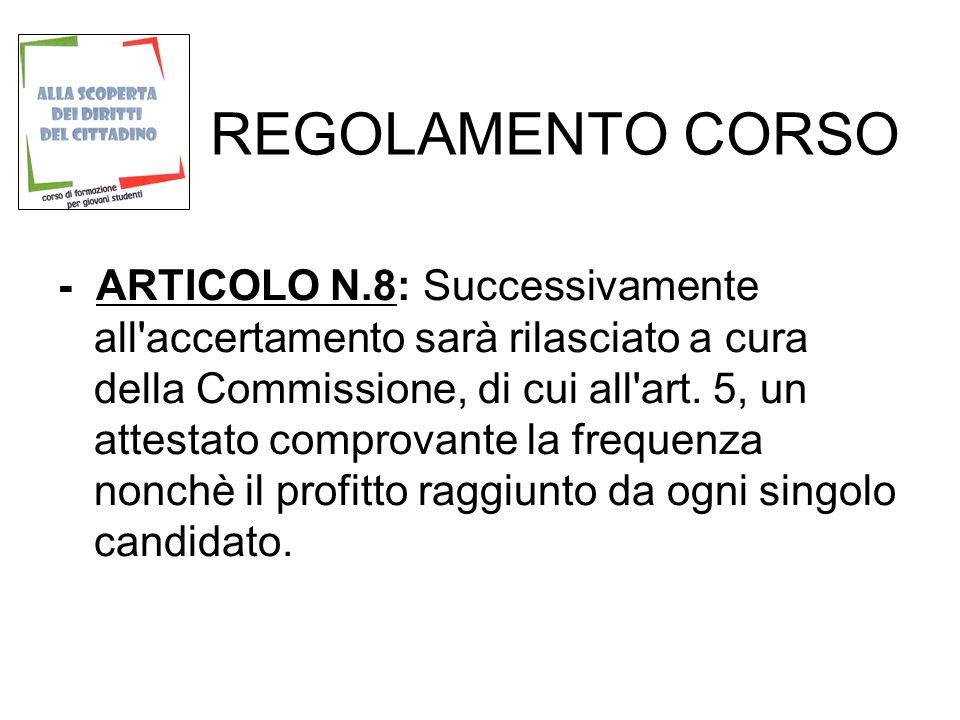 REGOLAMENTO CORSO - ARTICOLO N.8: Successivamente all'accertamento sarà rilasciato a cura della Commissione, di cui all'art. 5, un attestato comprovan