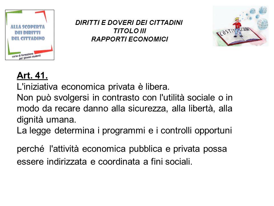 Art. 41. L iniziativa economica privata è libera.