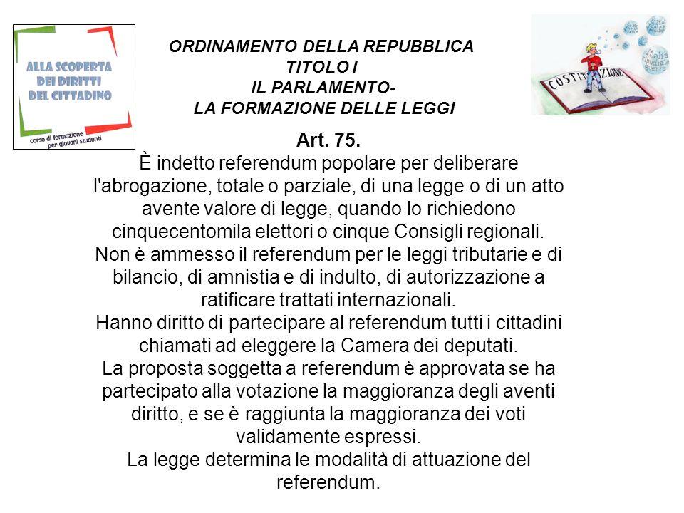 ORDINAMENTO DELLA REPUBBLICA TITOLO I IL PARLAMENTO- LA FORMAZIONE DELLE LEGGI Art.